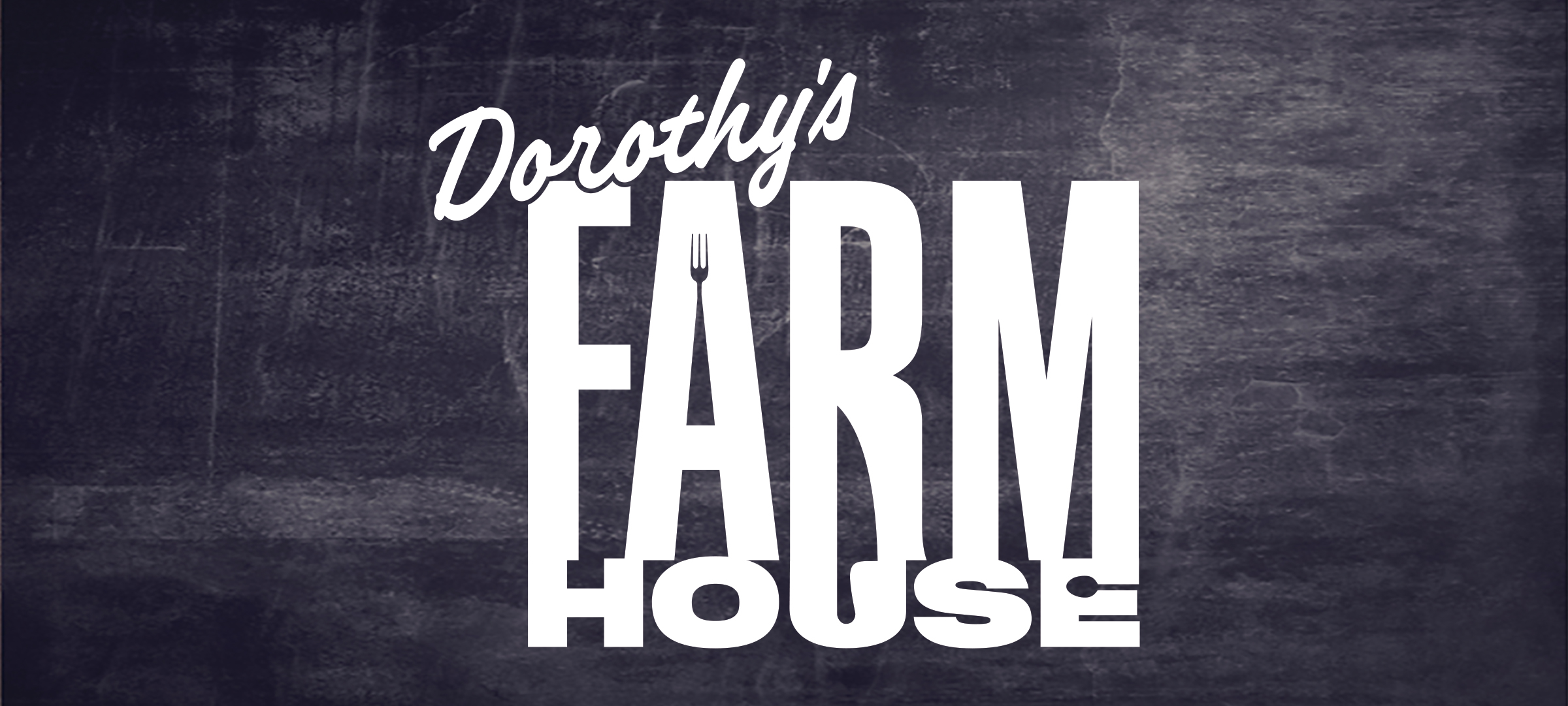 Dorothy's Farmhouse Specials