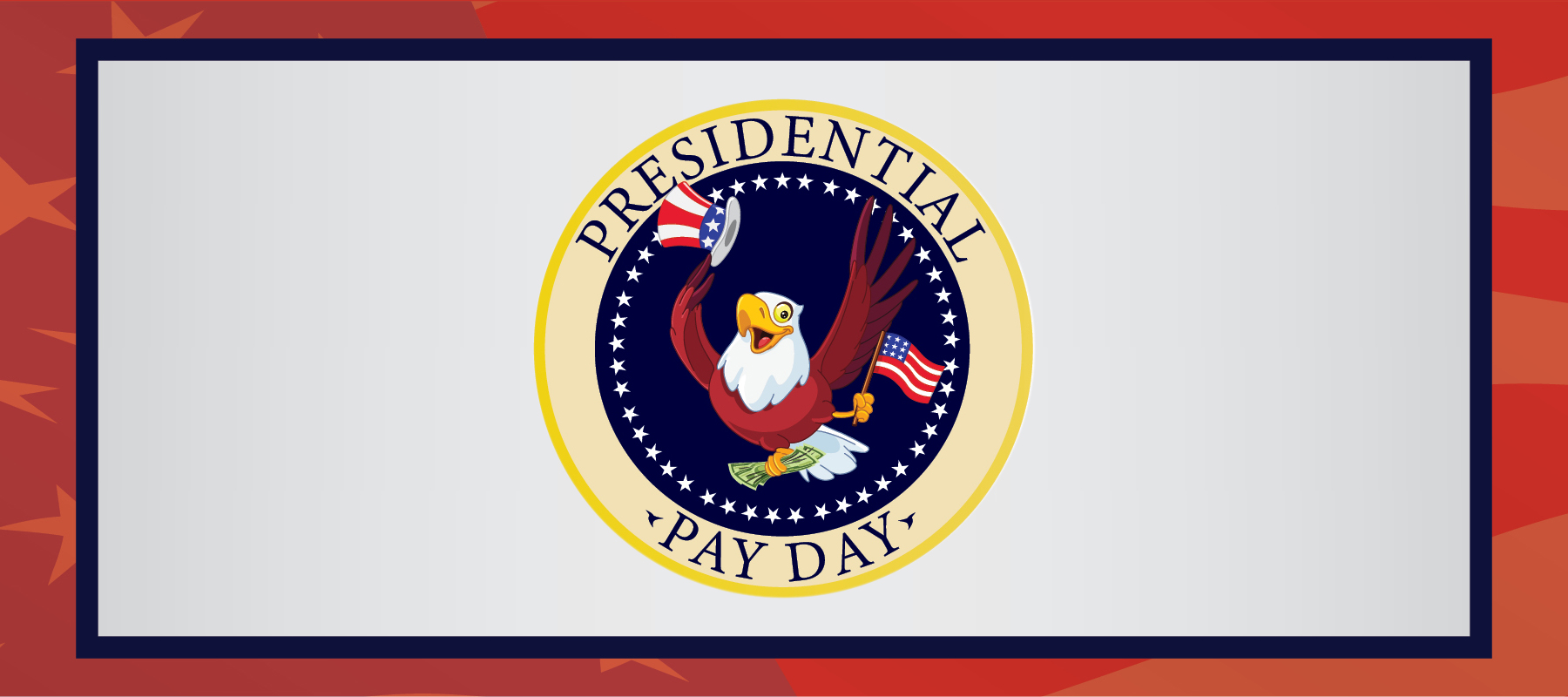 Presidential Pay Day