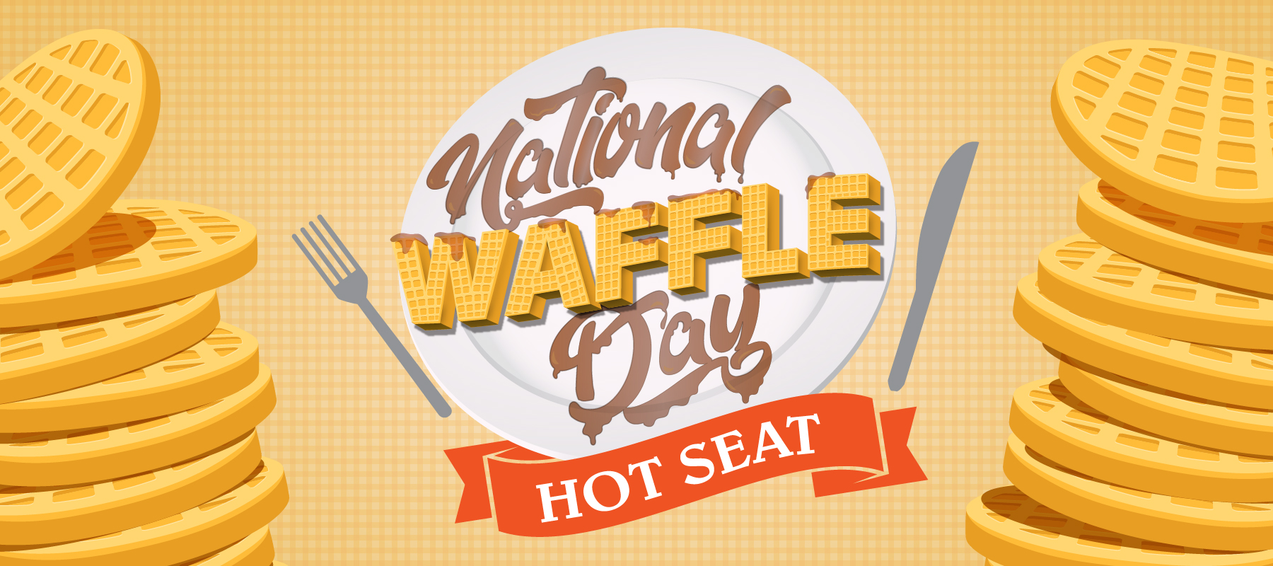 National Waffle Day Hot Seat