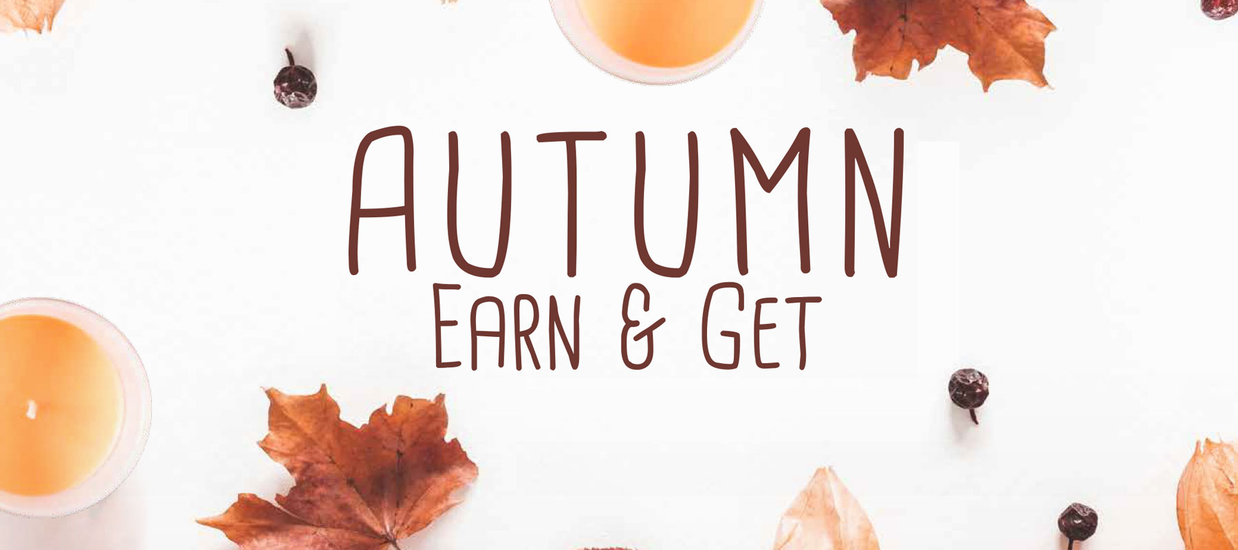 Autumn Earn & Get