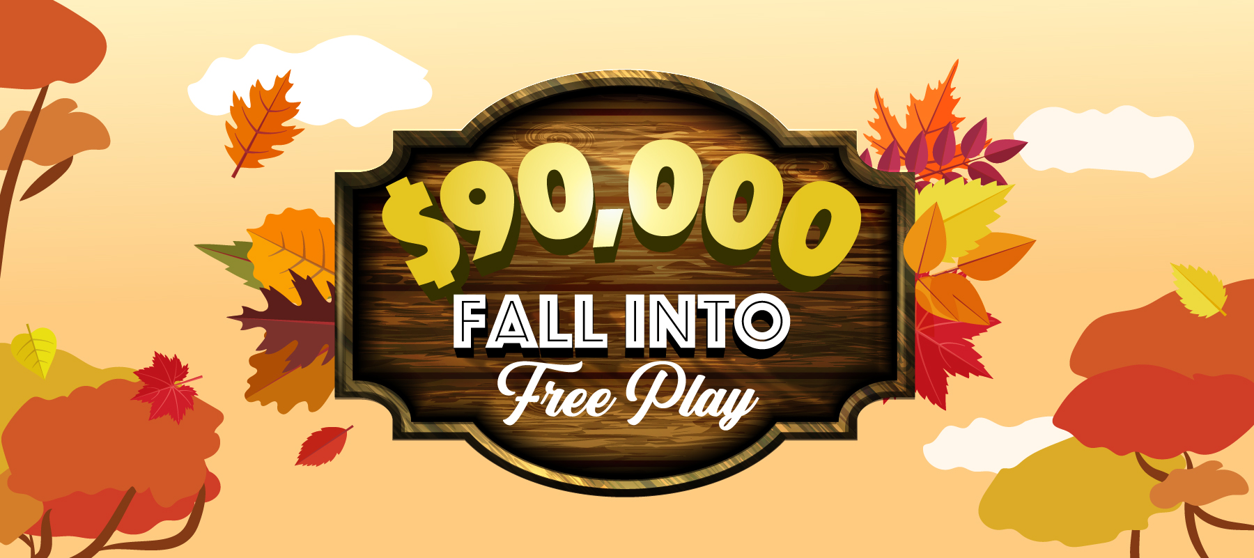 $90,000 Fall Into Free Play