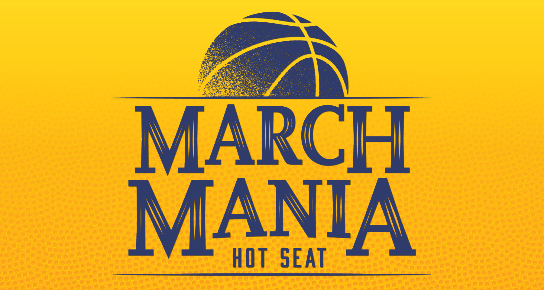 March Mania Hot Seat