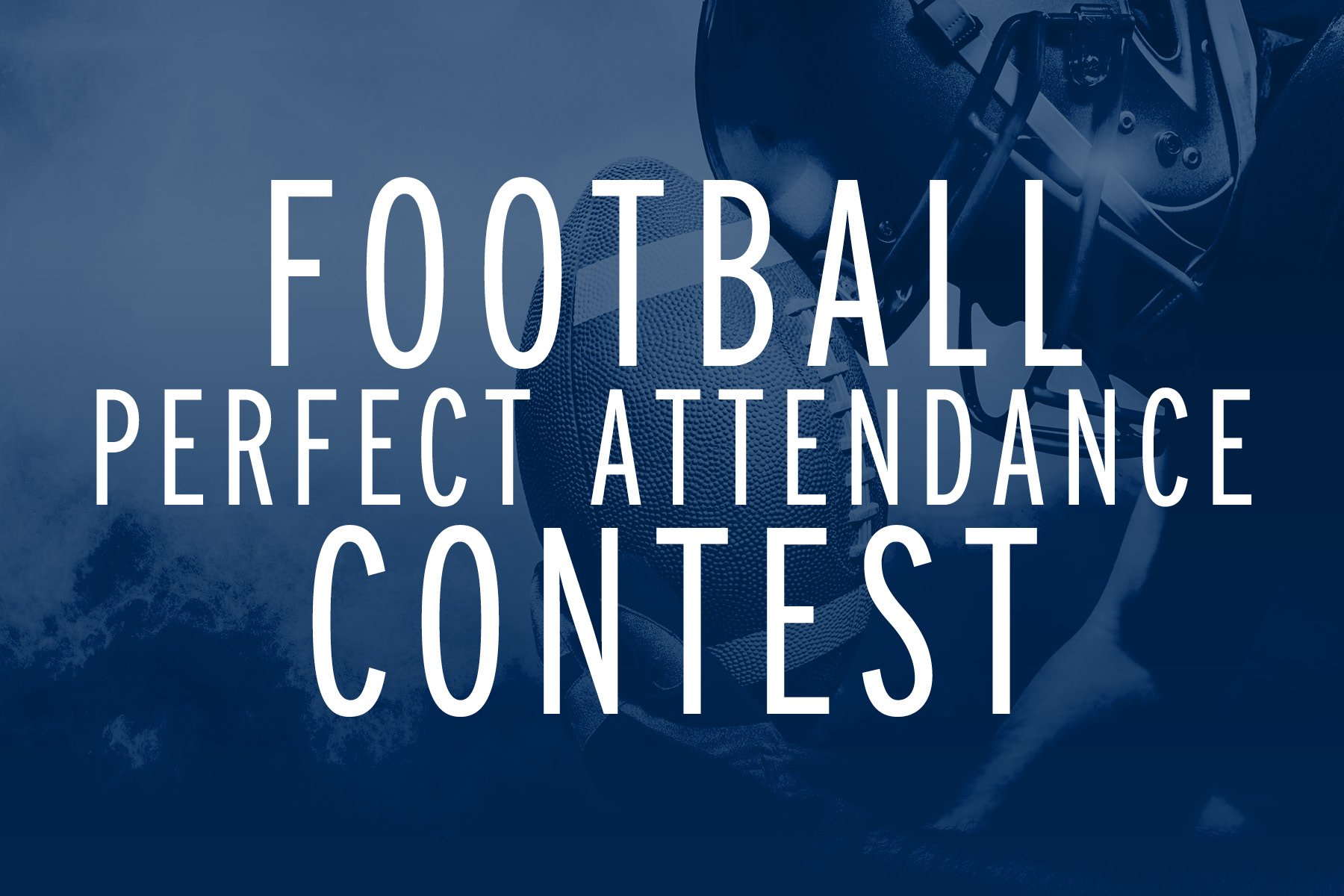 Football Perfect Attendance Contest