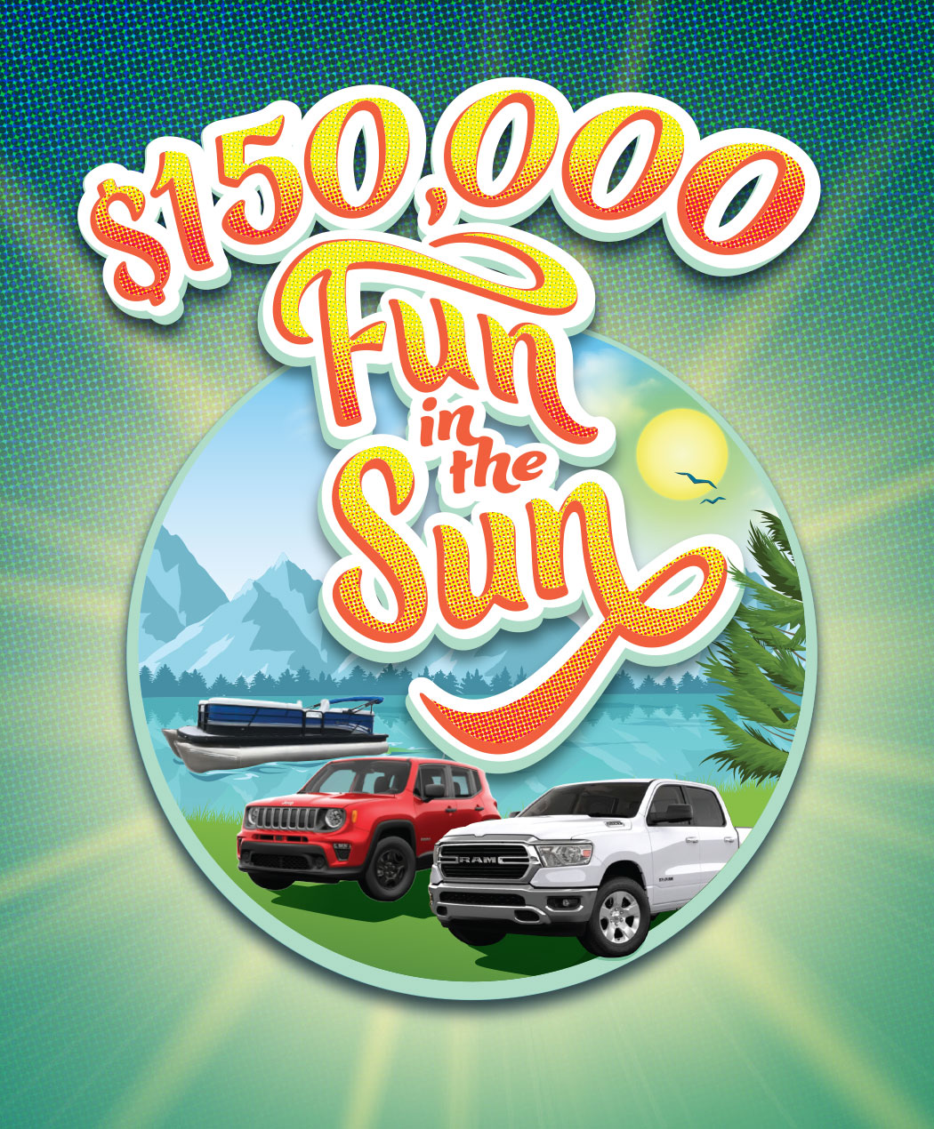 $150,000 Fun in the Sun