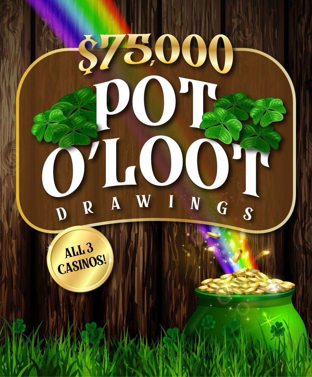 $75,000 Pot O' Loot Drawings