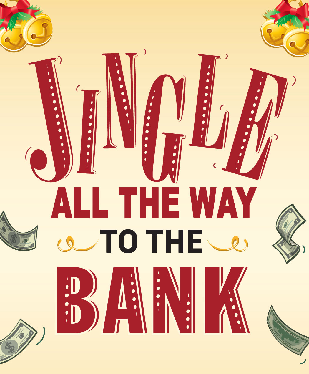 Jingle All The Way To The Bank
